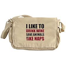 Drink Wine, Save Animals, Take Naps Messenger Bag