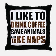 Drink Coffee, Save Animals, Take Naps Throw Pillow