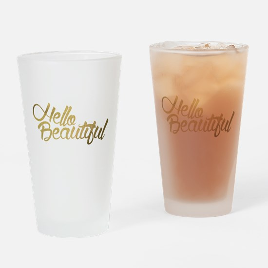 Hello Beautiful Drinking Glass