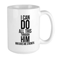 I can do all things through Christ Who strengthens