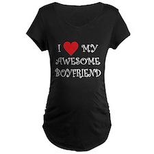 I Love My Awesome Boyfriend Maternity T-Shirt