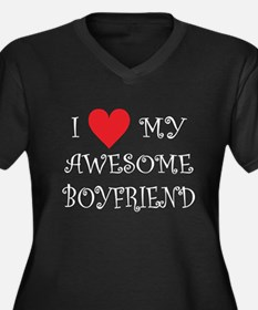 I Love My Awesome Boyfriend Plus Size T-Shirt