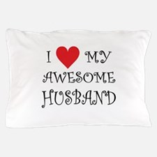 I Love My Awesome Husband Pillow Case