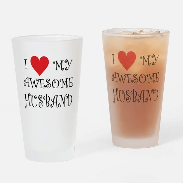 I Love My Awesome Husband Drinking Glass