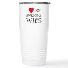 I Love My Awesome Wife Travel Mug