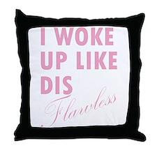 I Woke Up Like Dis-Flawless Throw Pillow