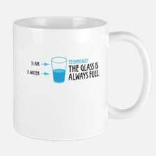 Technically, The Glass Is Always Full Mugs