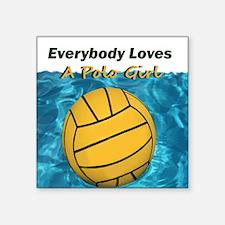 Everybody Loves a Polo Girl Sticker
