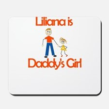 Liliana is Daddy's Girl Mousepad