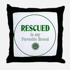 Rescued is my Favorite Breed Throw Pillow