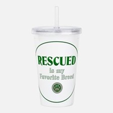 Rescued is my Favorite Acrylic Double-wall Tumbler