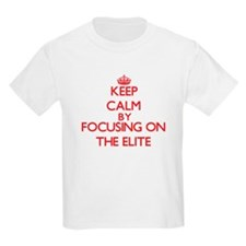 Keep Calm by focusing on THE ELITE T-Shirt