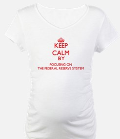 Keep Calm by focusing on The Fed Shirt