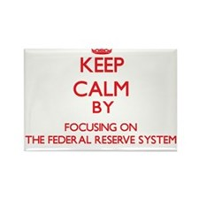 Keep Calm by focusing on The Federal Reser Magnets