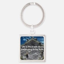 Life is filled with illusion prete Square Keychain