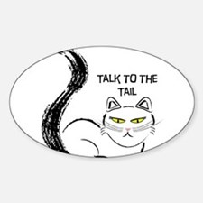 Talk to the Tail Oval Decal