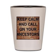 Call on Your Ancestors Shot Glass
