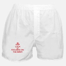 Keep Calm by focusing on The Infirm Boxer Shorts