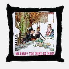 NO CAKE? YOU'RE MAD! Throw Pillow