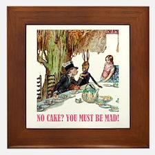 NO CAKE? YOU'RE MAD! Framed Tile