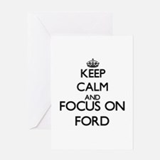 Keep calm and Focus on Ford Greeting Cards