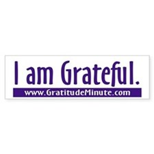 I am Grateful Bumper Bumper Bumper Sticker