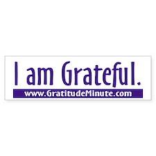 I am Grateful Bumper Bumper Sticker