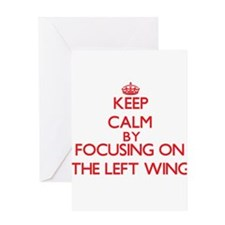 Keep Calm by focusing on The Left W Greeting Cards