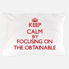 Keep Calm by focusing on The Obtainabl Pillow Case