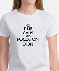 Keep calm and Focus on Dion T-Shirt