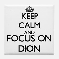Keep calm and Focus on Dion Tile Coaster