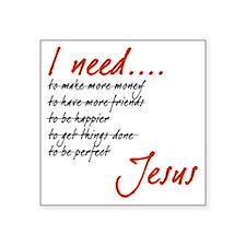 I Need Jesus Black and Red Sticker