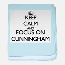 Keep calm and Focus on Cunningham baby blanket