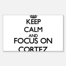 Keep calm and Focus on Cortez Decal