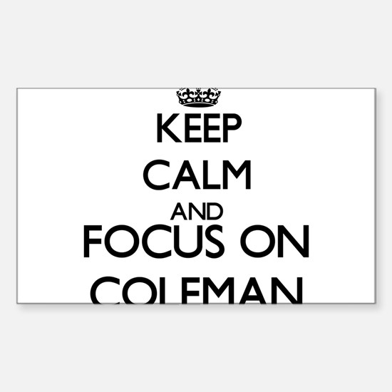 Keep calm and Focus on Coleman Decal