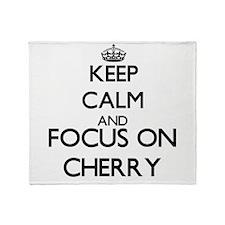 Keep calm and Focus on Cherry Throw Blanket