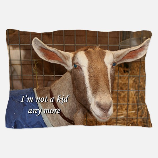 I'm not a kid any more: goat Pillow Case