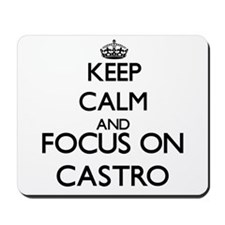 Keep calm and Focus on Castro Mousepad