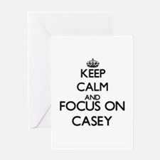 Keep calm and Focus on Casey Greeting Cards