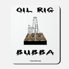 Oil Rig Bubba Mousepad