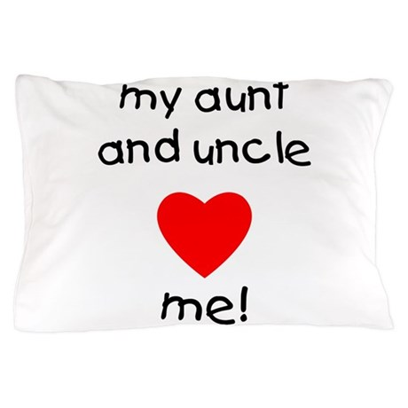 my aunt and uncle love me pillow case by tjcreations. Black Bedroom Furniture Sets. Home Design Ideas