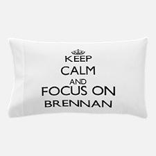 Keep calm and Focus on Brennan Pillow Case