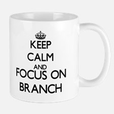 Keep calm and Focus on Branch Mugs