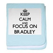 Keep calm and Focus on Bradley baby blanket