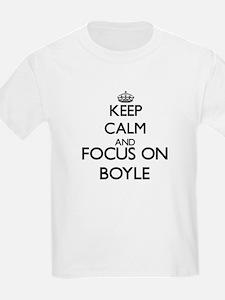 Keep calm and Focus on Boyle T-Shirt