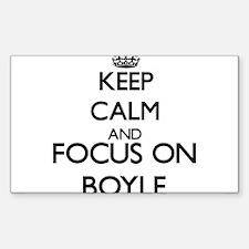 Keep calm and Focus on Boyle Decal