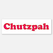 Chutzpah Bumper Bumper Bumper Sticker