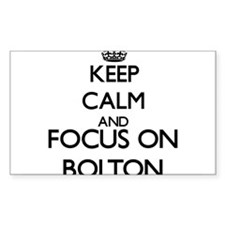 Keep calm and Focus on Bolton Decal