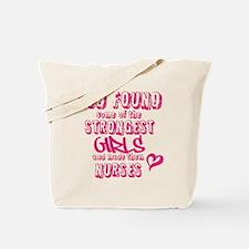 GOD FOUND STRONGEST GIRLS NURSES Tote Bag