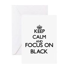 Keep calm and Focus on Black Greeting Cards
